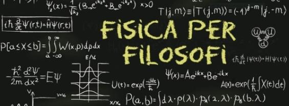 Fisica per Filosofi